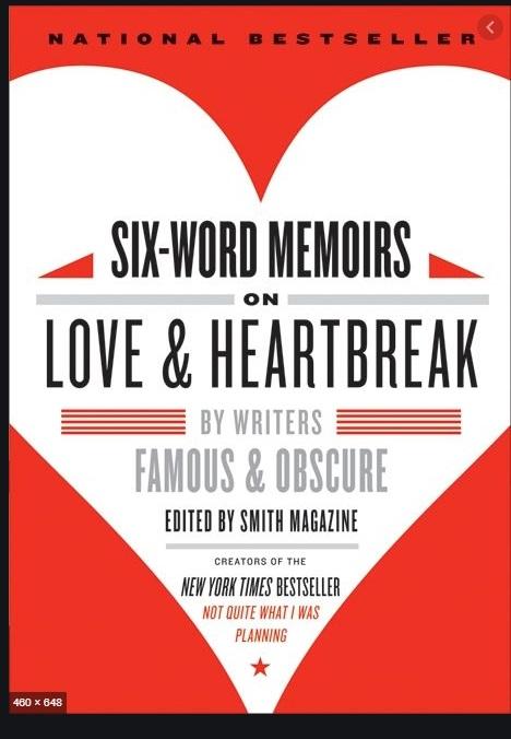 SixWordMemoirsLove&Heartbreak